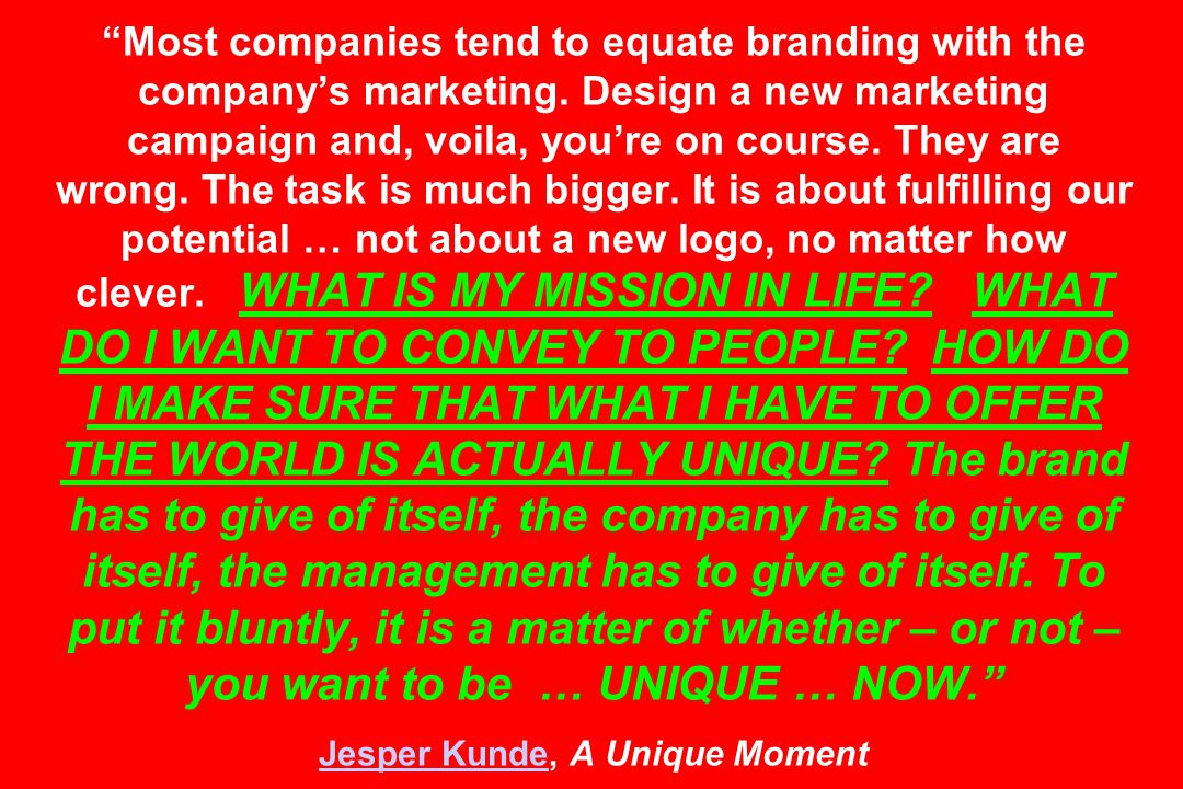 Most companies tend to equate branding with the company's marketing.