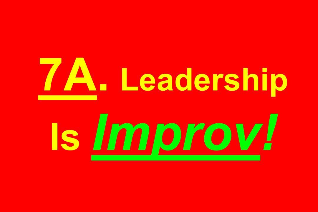 7A. Leadership Is Improv!