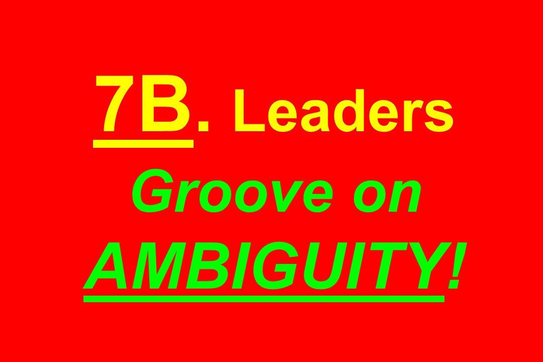 7B. Leaders Groove on AMBIGUITY!