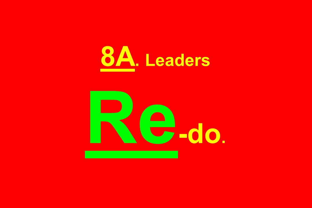 8A. Leaders Re -do.