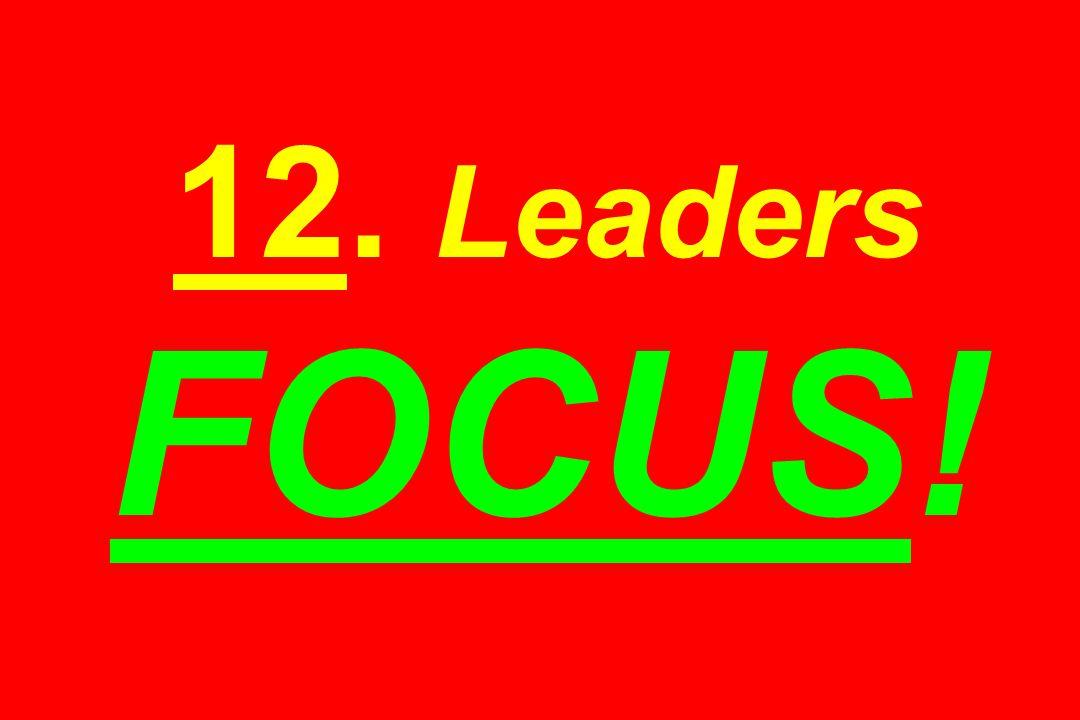 12. Leaders FOCUS!