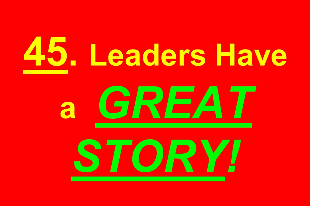 45. Leaders Have a GREAT STORY!