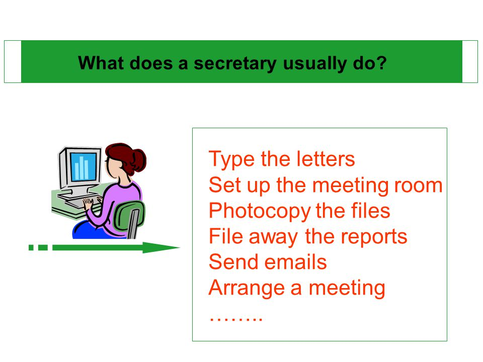 What does a secretary usually do.