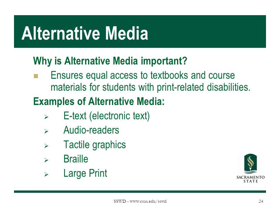 SSWD - www.csus.edu/sswd Alternative Media Why is Alternative Media important.