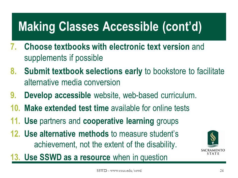 SSWD - www.csus.edu/sswd Making Classes Accessible (cont'd) 7.