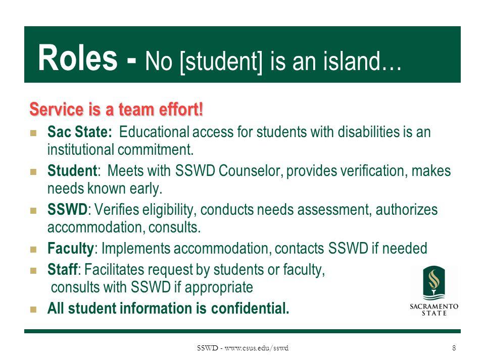 SSWD - www.csus.edu/sswd Roles - No [student] is an island… Service is a team effort.