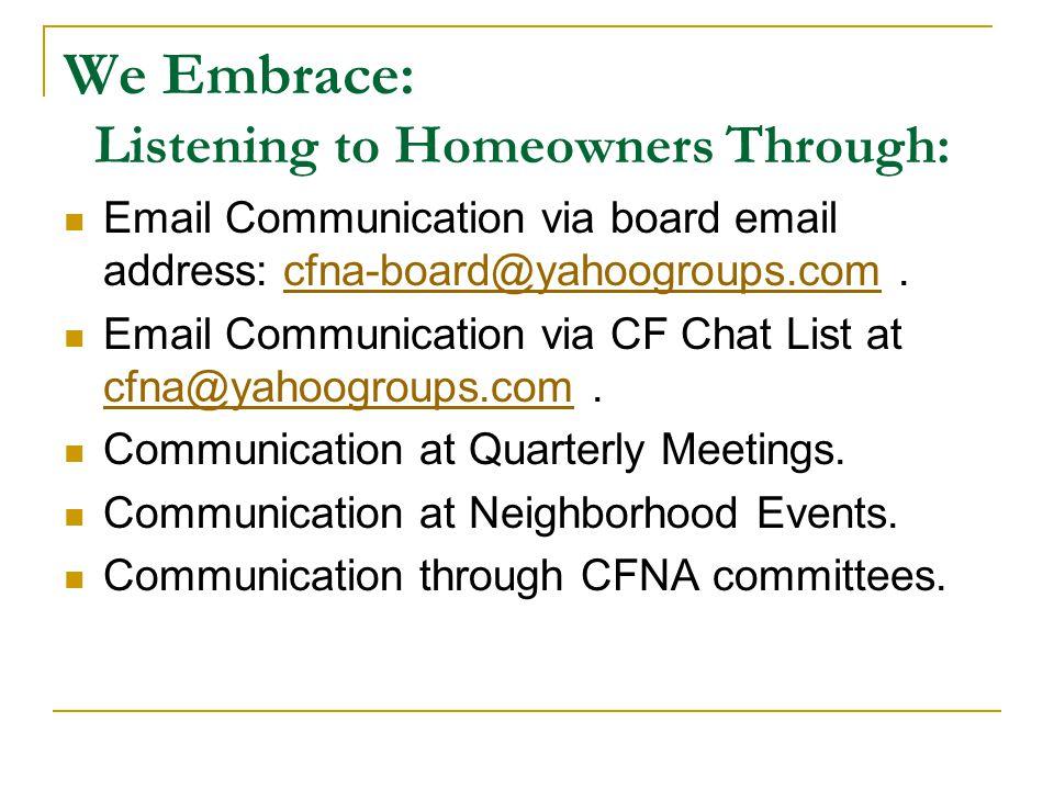 We Embrace: Email Communication via board email address: cfna-board@yahoogroups.com.cfna-board@yahoogroups.com Email Communication via CF Chat List at cfna@yahoogroups.com.