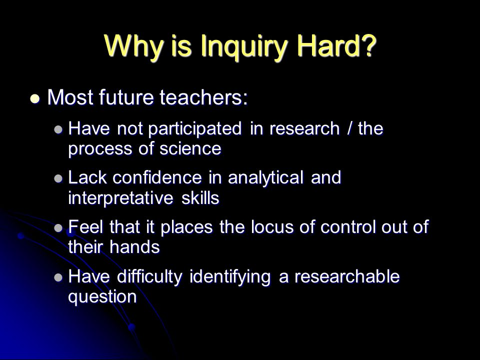 Why is Inquiry Hard.