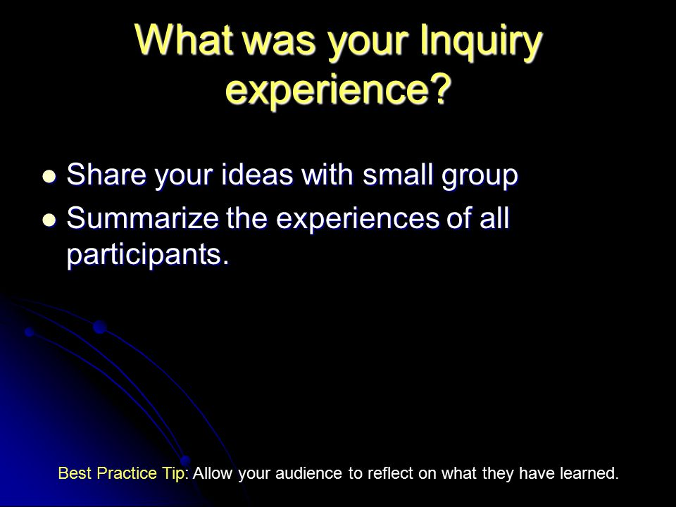 What was your Inquiry experience.