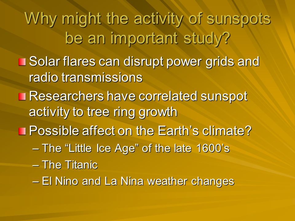 Why might the activity of sunspots be an important study.