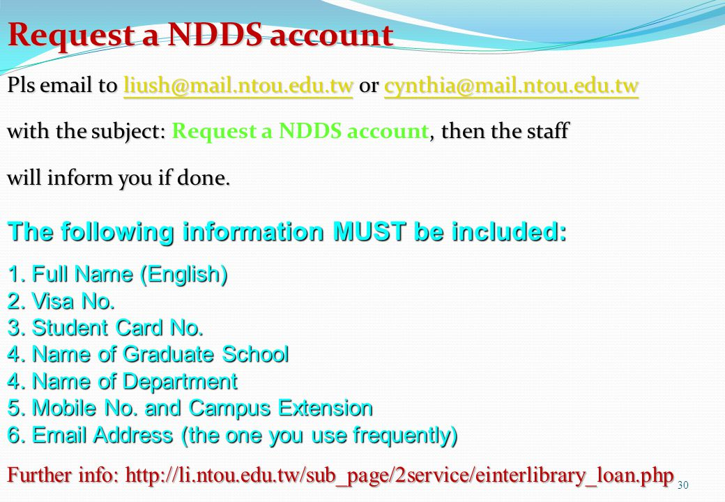 30 Request a NDDS account Pls email to liush@mail.ntou.edu.tw or cynthia@mail.ntou.edu.tw liush@mail.ntou.edu.twcynthia@mail.ntou.edu.twliush@mail.nto