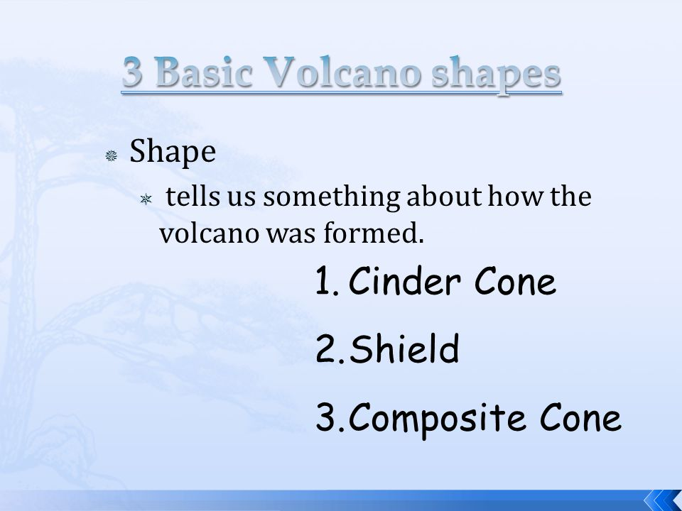  Shape  tells us something about how the volcano was formed.