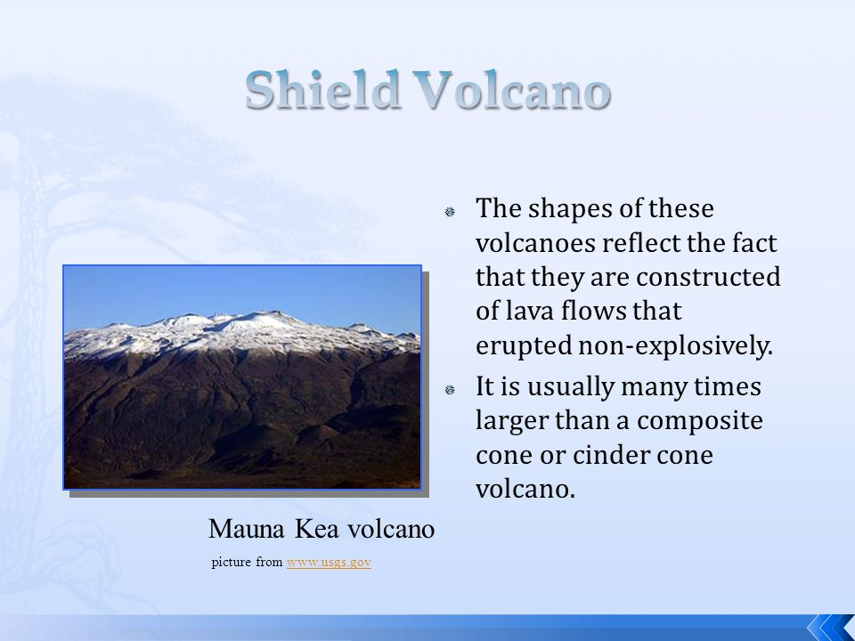  The shapes of these volcanoes reflect the fact that they are constructed of lava flows that erupted non-explosively.  It is usually many times larg