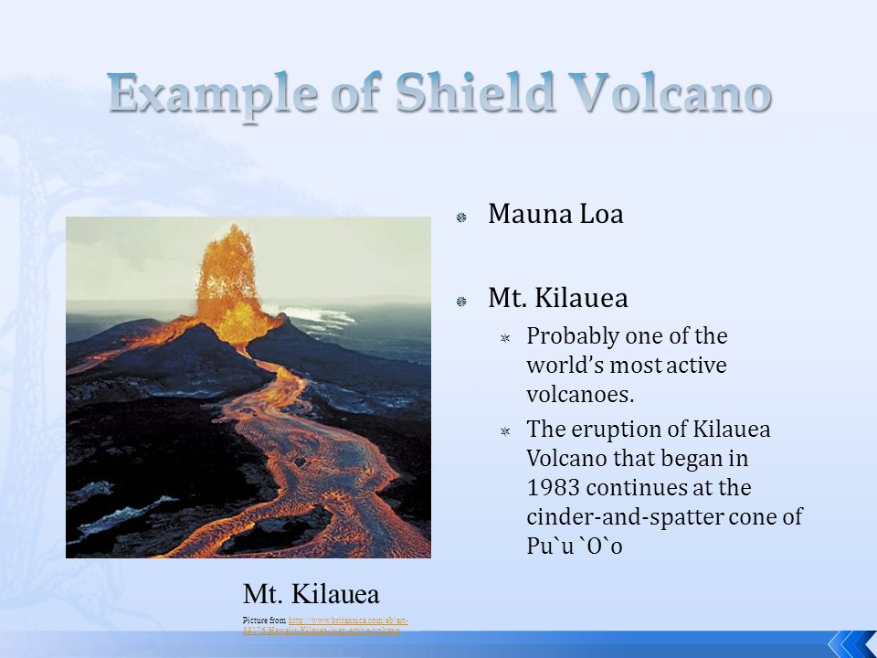  Mauna Loa  Mt. Kilauea  Probably one of the world's most active volcanoes.