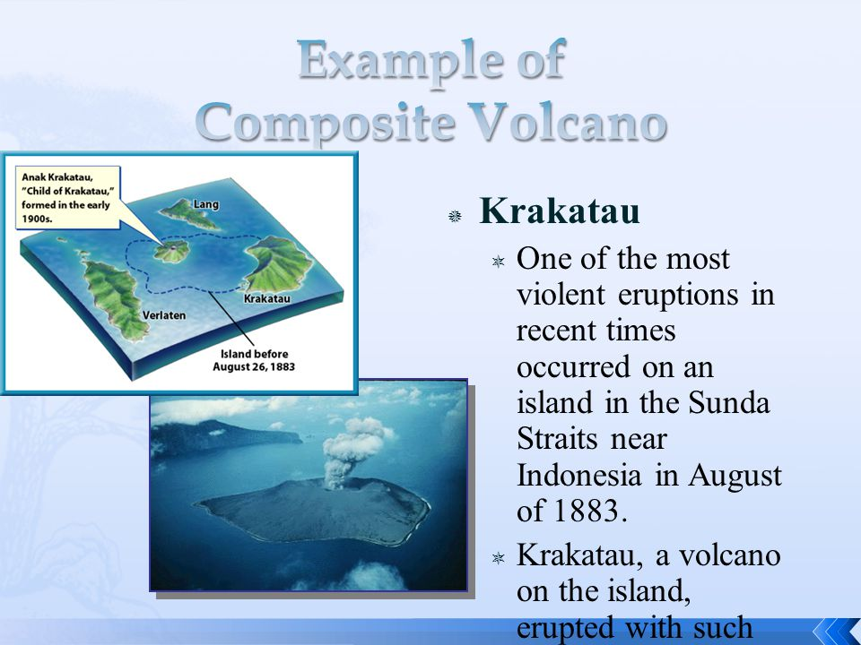 Krakatau  One of the most violent eruptions in recent times occurred on an island in the Sunda Straits near Indonesia in August of 1883.