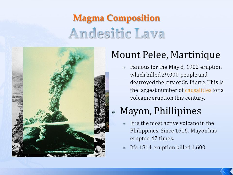 Mount Pelee, Martinique  Famous for the May 8, 1902 eruption which killed 29,000 people and destroyed the city of St.