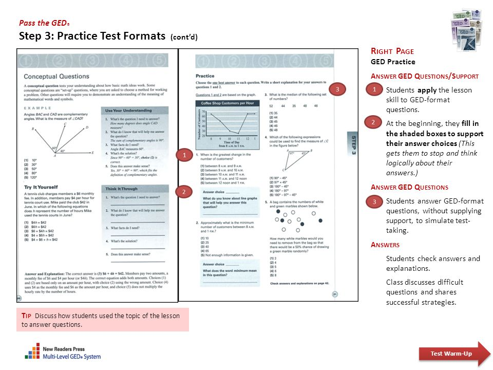 Pass the GED ® Step 3: Practice Test Formats (cont'd) T IP Discuss how students used the topic of the lesson to answer questions. R IGHT P AGE GED Pra