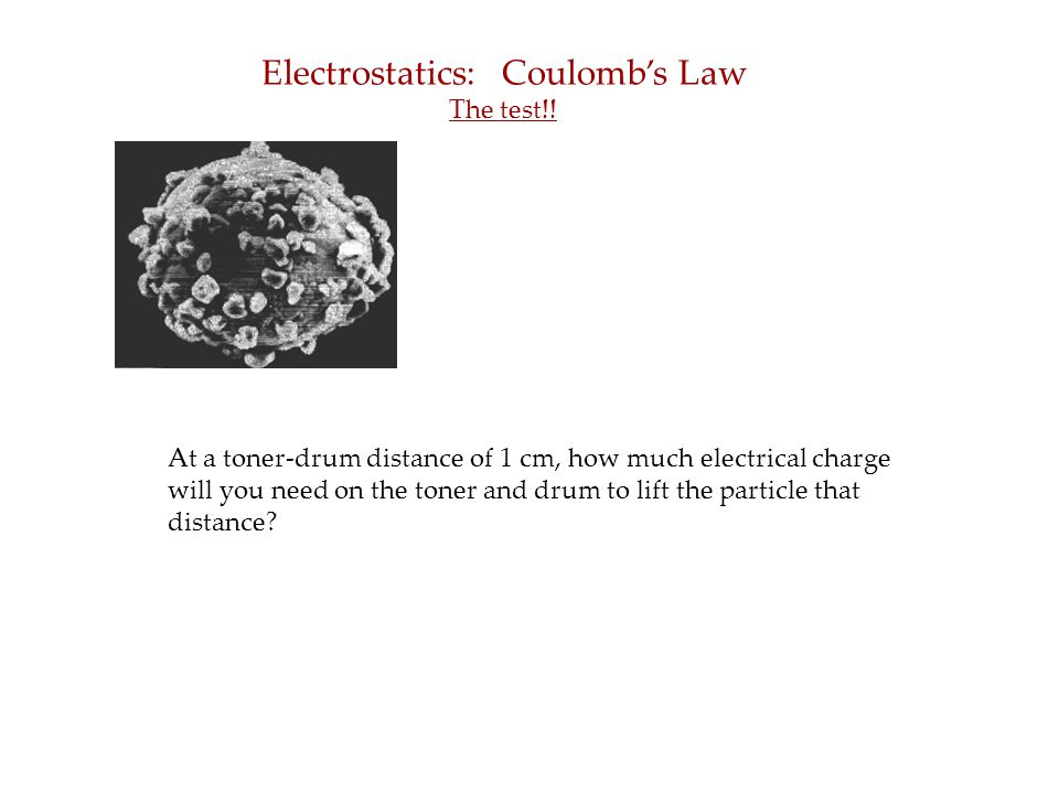 Electrostatics: Coulomb's Law The test!.
