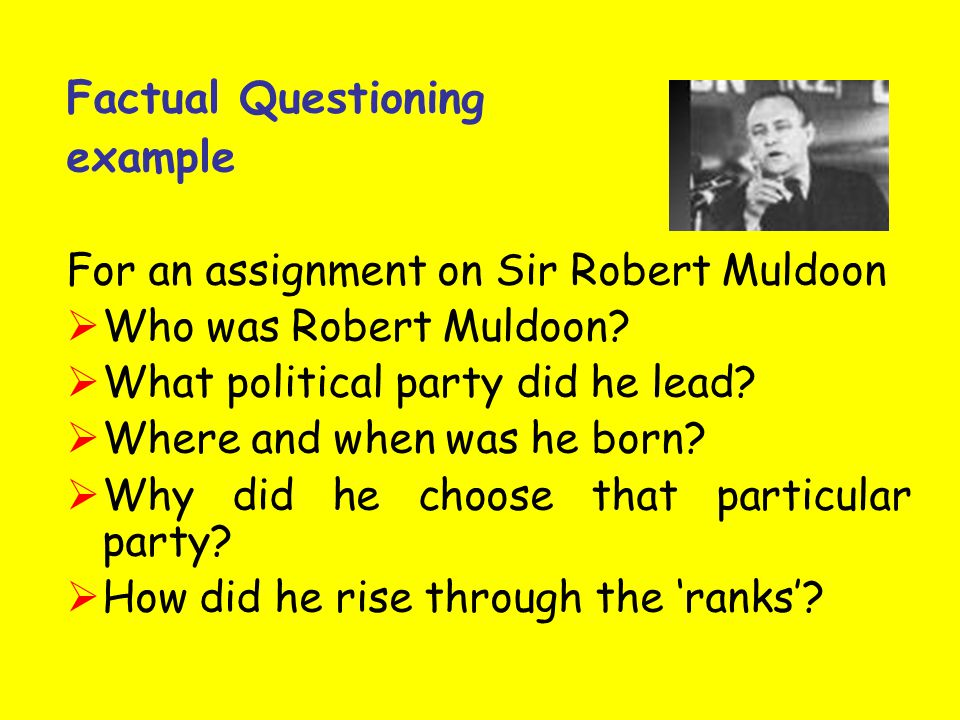 Factual Questioning example For an assignment on Sir Robert Muldoon  Who was Robert Muldoon.