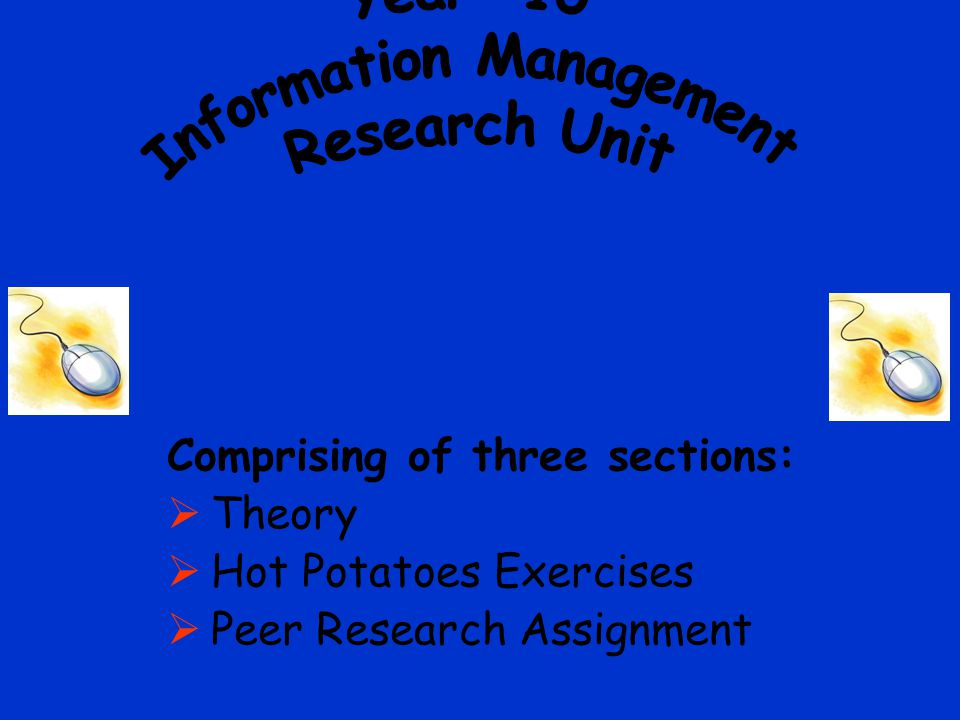 Comprising of three sections:  Theory  Hot Potatoes Exercises  Peer Research Assignment