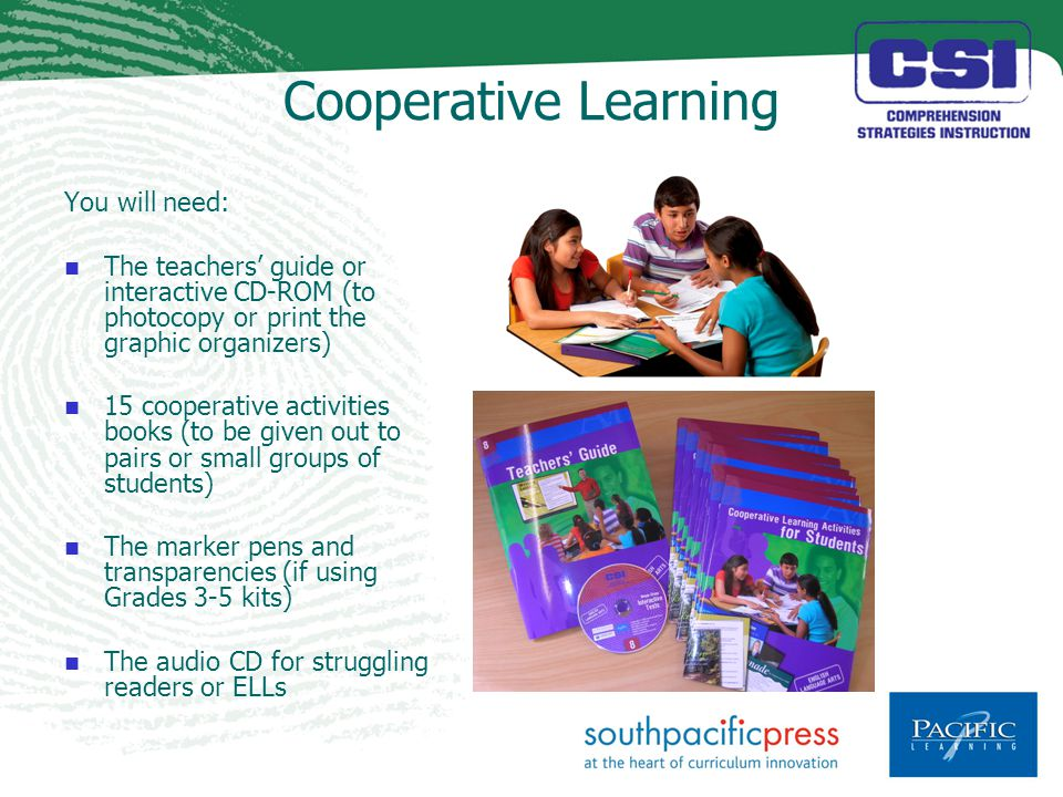 Cooperative Learning You will need: The teachers' guide or interactive CD-ROM (to photocopy or print the graphic organizers) 15 cooperative activities books (to be given out to pairs or small groups of students) The marker pens and transparencies (if using Grades 3-5 kits) The audio CD for struggling readers or ELLs