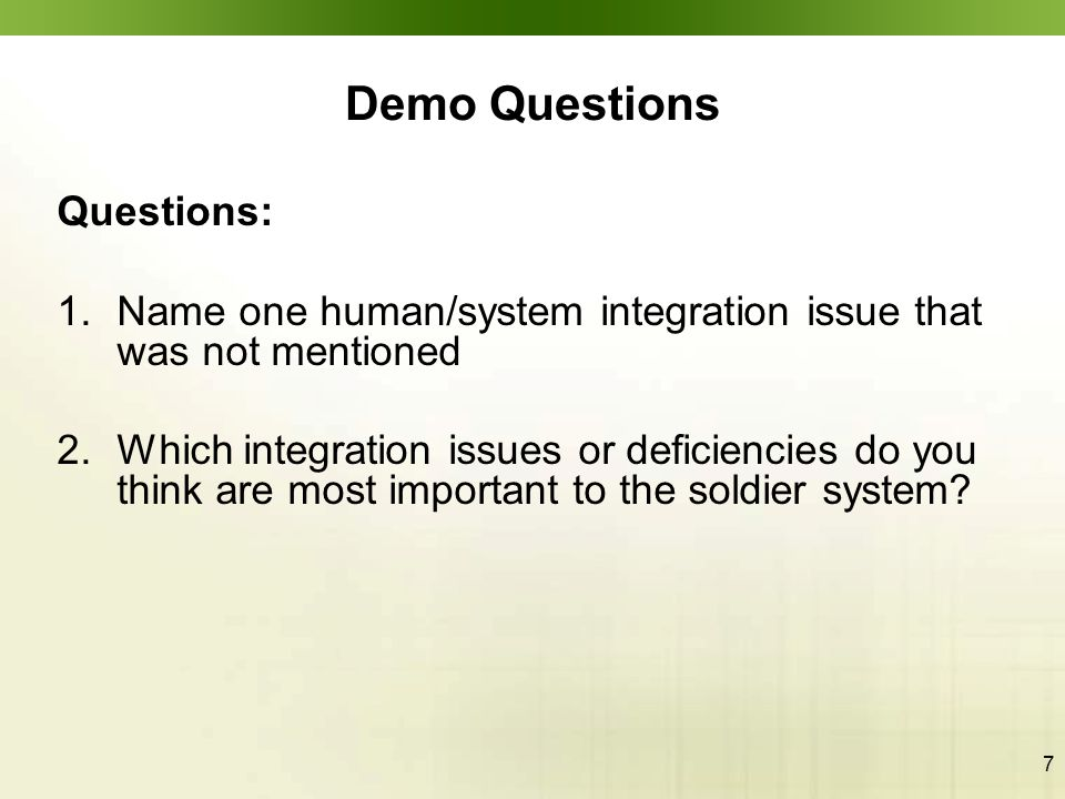 7 Questions: 1.Name one human/system integration issue that was not mentioned 2.Which integration issues or deficiencies do you think are most importa