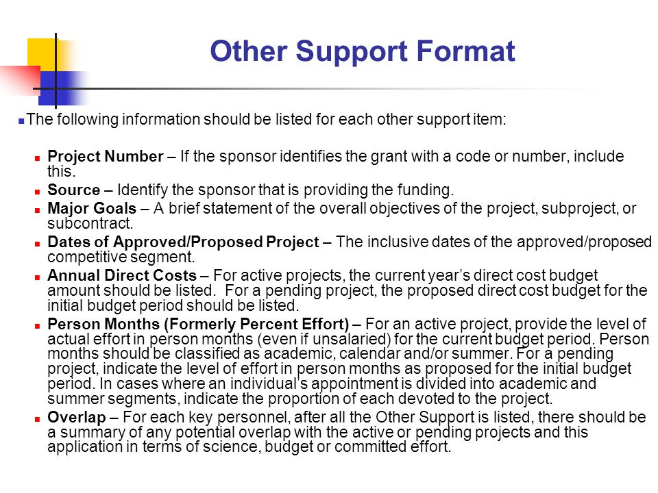 Other Support Format The following information should be listed for each other support item: Project Number – If the sponsor identifies the grant with
