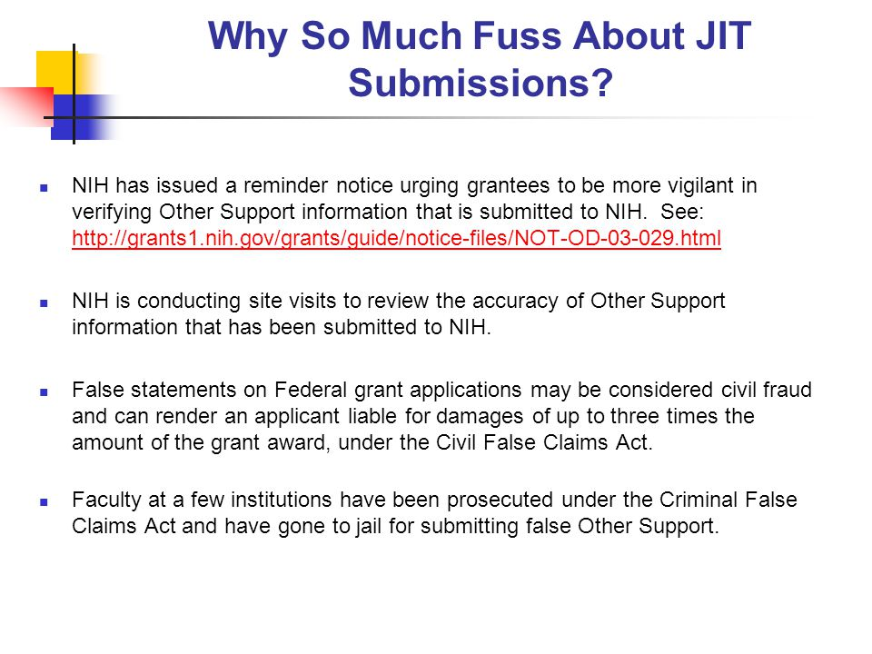 Why So Much Fuss About JIT Submissions? NIH has issued a reminder notice urging grantees to be more vigilant in verifying Other Support information th