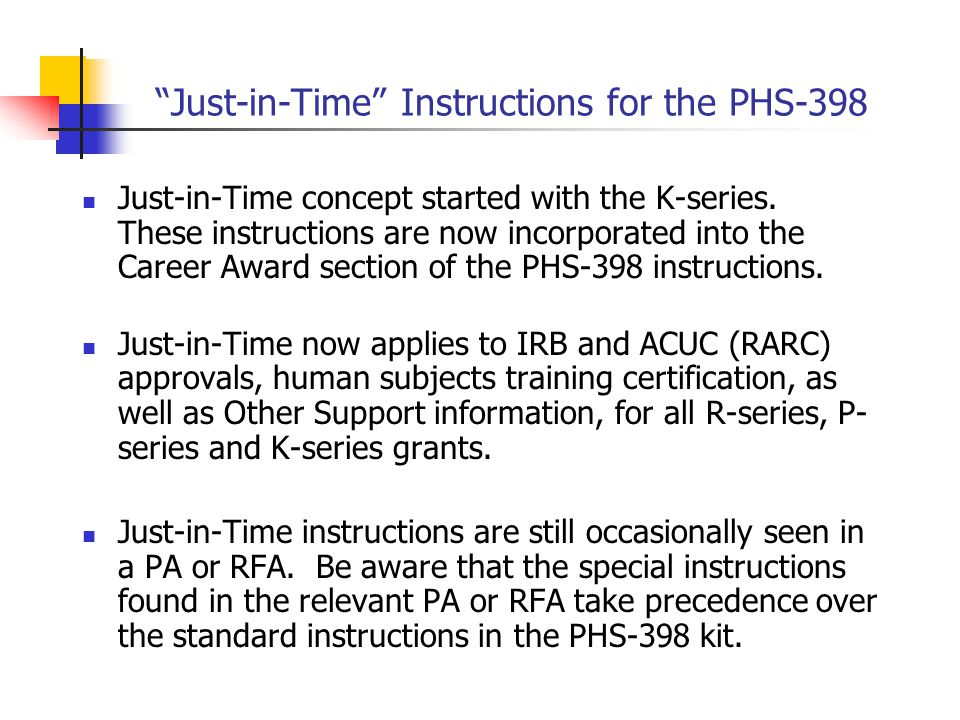 """Just-in-Time"" Instructions for the PHS-398 Just-in-Time concept started with the K-series. These instructions are now incorporated into the Career Aw"
