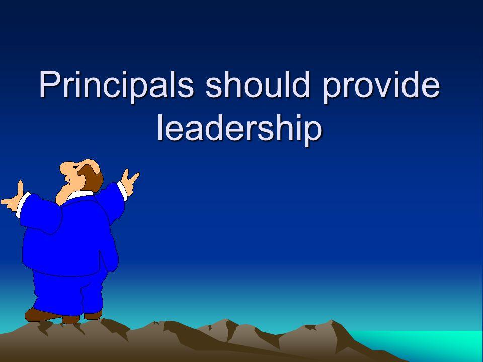 Principals should provide leadership
