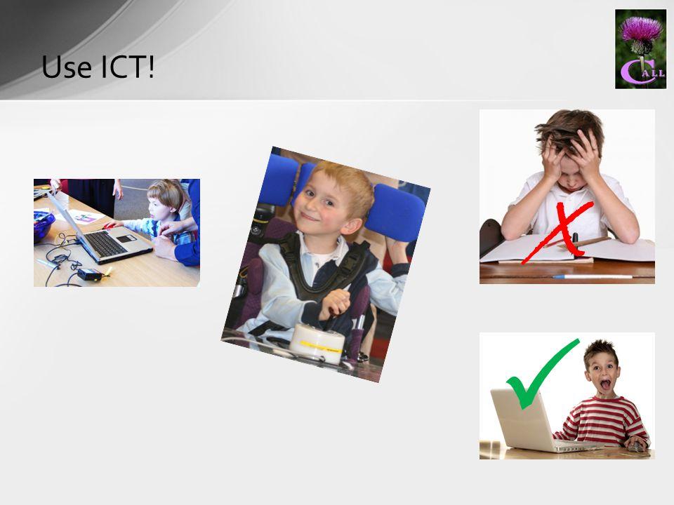 Use ICT!  x