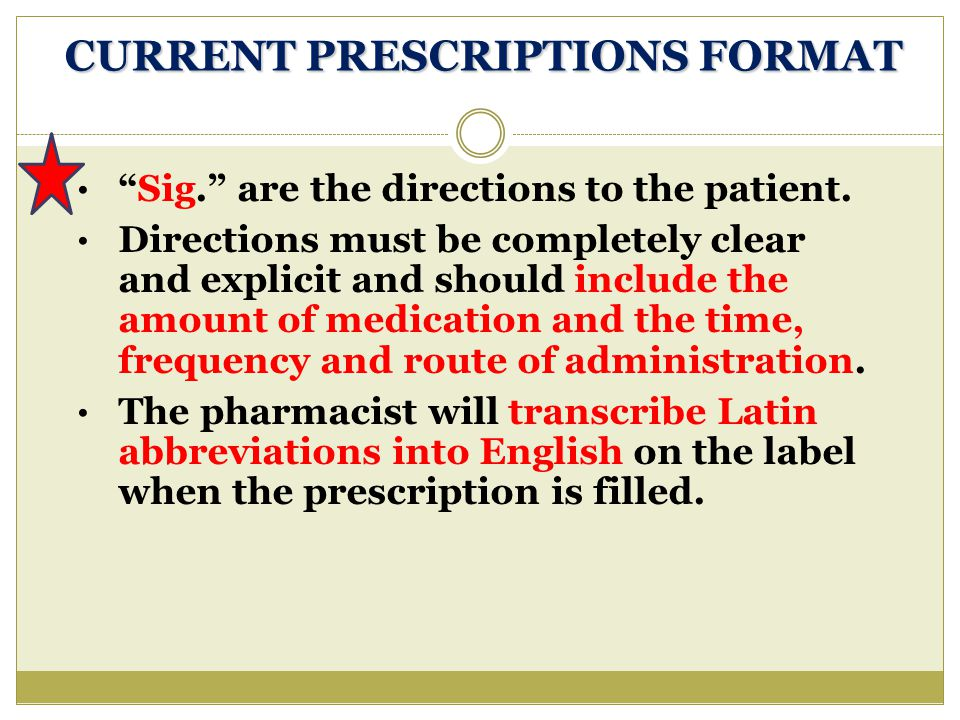 CURRENT PRESCRIPTIONS FORMAT Sig. are the directions to the patient.