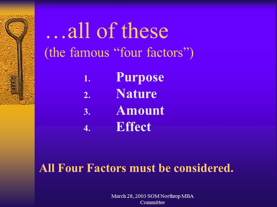 March 28, 2003 SOM Northrop MBA Committee …all of these (the famous four factors ) 1.