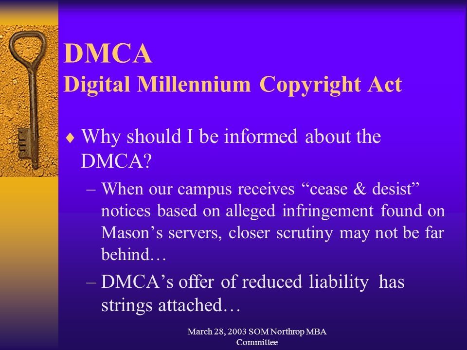 March 28, 2003 SOM Northrop MBA Committee DMCA Digital Millennium Copyright Act  Why should I be informed about the DMCA.
