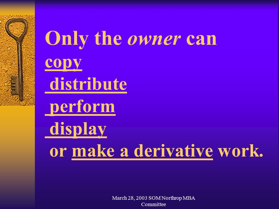 March 28, 2003 SOM Northrop MBA Committee Only the owner can copy distribute perform display or make a derivative work.