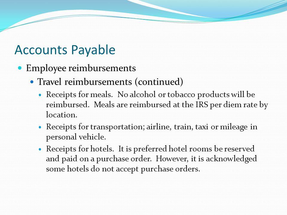 Accounts Payable Employee reimbursements Travel reimbursements (continued) Receipts for meals.