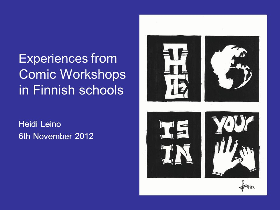 Experiences from Comic Workshops in Finnish schools Heidi Leino 6th November 2012