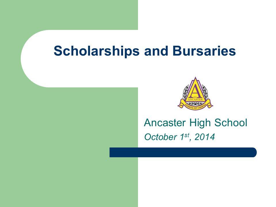 Scholarships and Bursaries Ancaster High School October 1 st, 2014