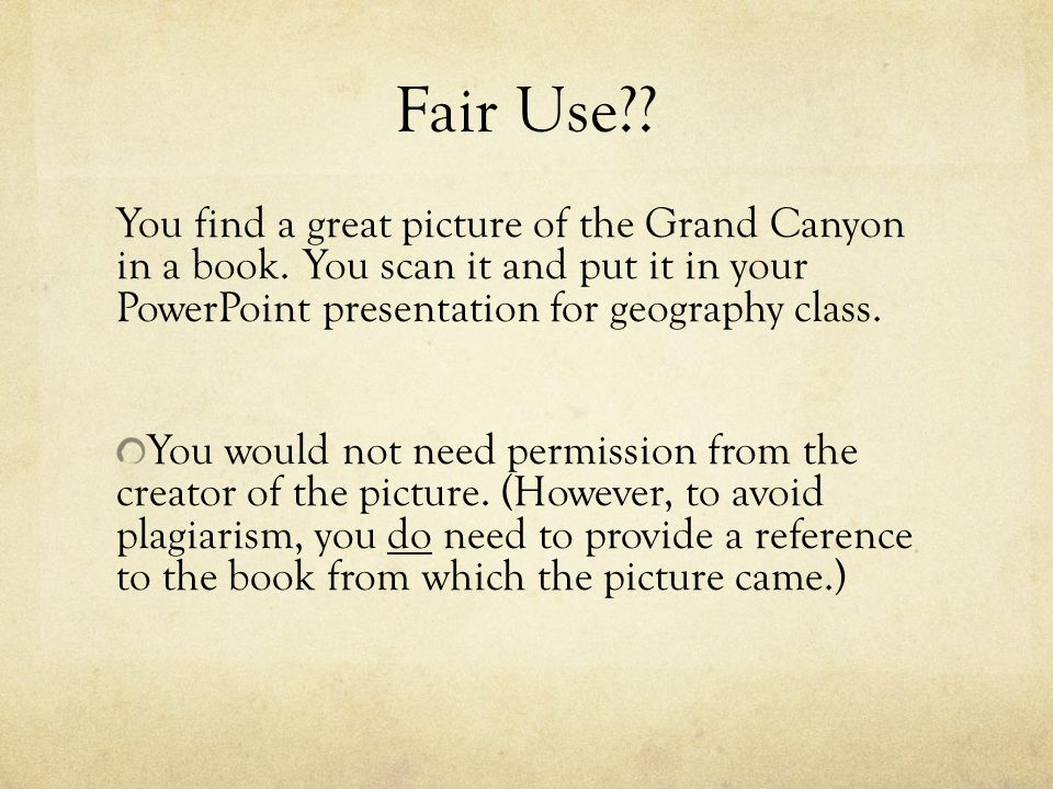 Fair Use . You find a great picture of the Grand Canyon in a book.