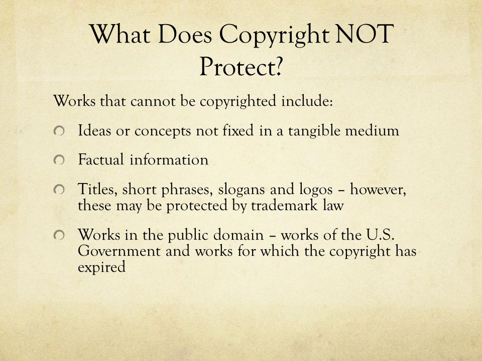 What Does Copyright NOT Protect.