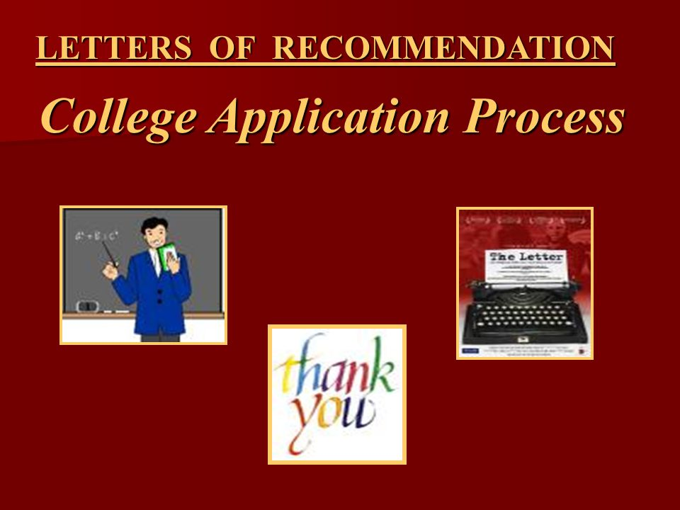 LETTERS OF RECOMMENDATION College Application Process