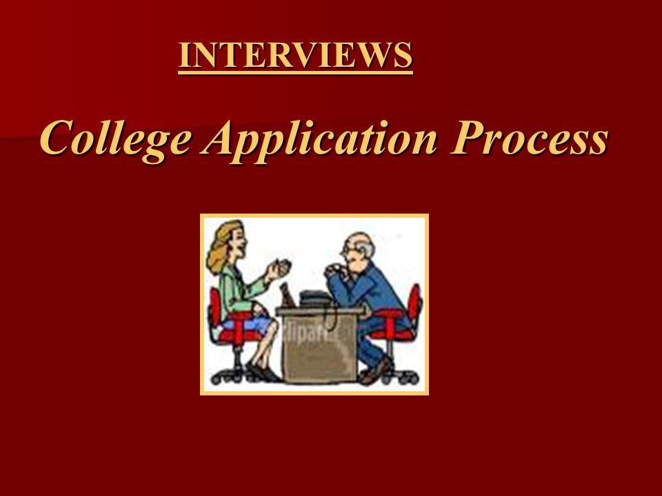 INTERVIEWS INTERVIEWS College Application Process