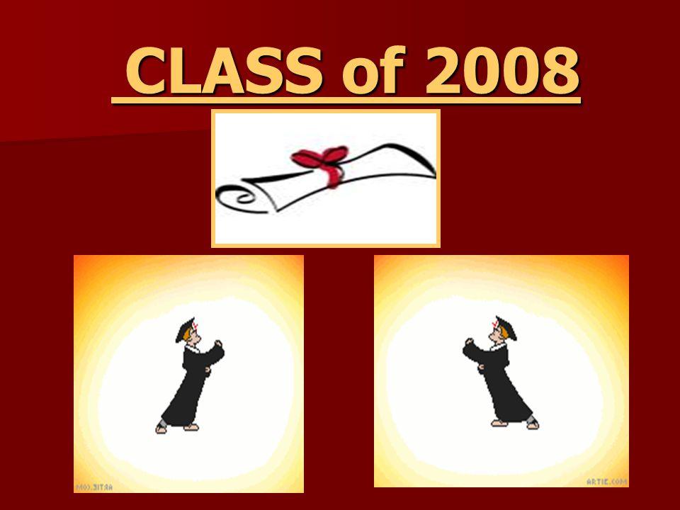 CLASS of 2008 CLASS of 2008
