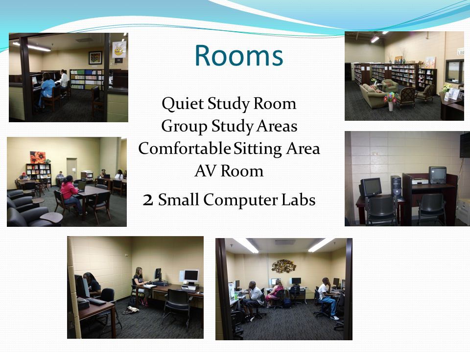 Rooms Quiet Study Room Group Study Areas Comfortable Sitting Area AV Room 2 Small Computer Labs