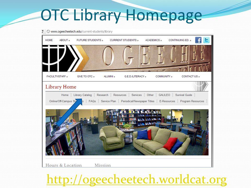 OTC Library Homepage http://ogeecheetech.worldcat.org