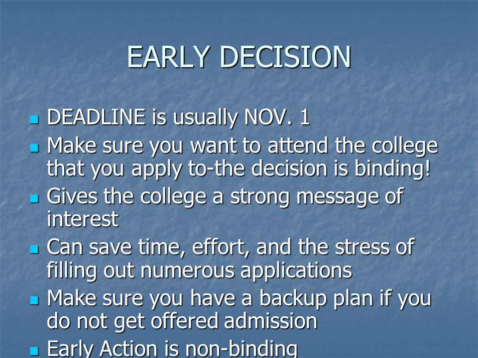 EARLY DECISION DEADLINE is usually NOV. 1 DEADLINE is usually NOV.