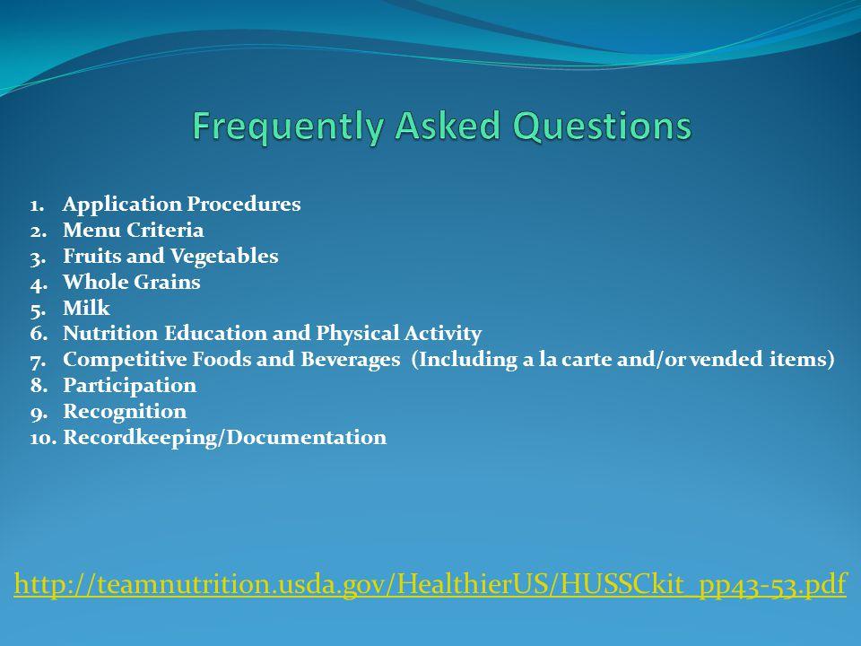 http://teamnutrition.usda.gov/HealthierUS/HUSSCkit_pp43-53.pdf 1.Application Procedures 2.Menu Criteria 3.Fruits and Vegetables 4.Whole Grains 5.Milk