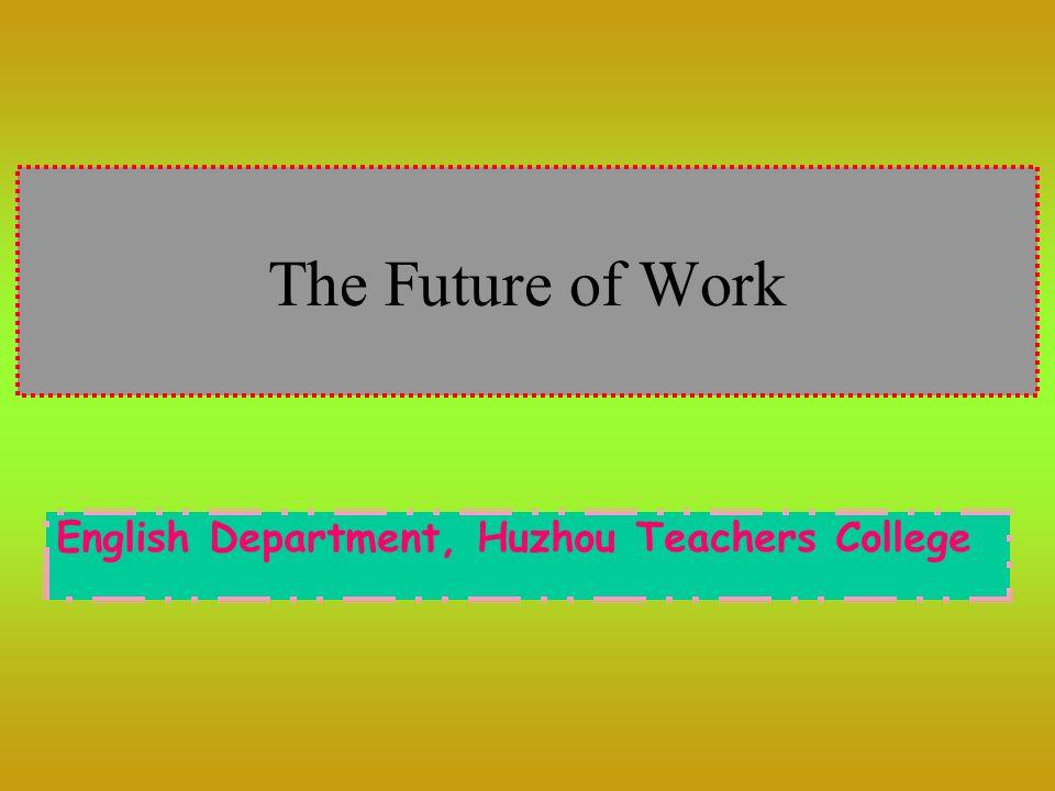 The Future of Work English Department, Huzhou Teachers College