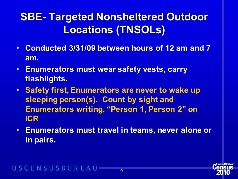9 SBE- Targeted Nonsheltered Outdoor Locations (TNSOLs) Conducted 3/31/09 between hours of 12 am and 7 am.