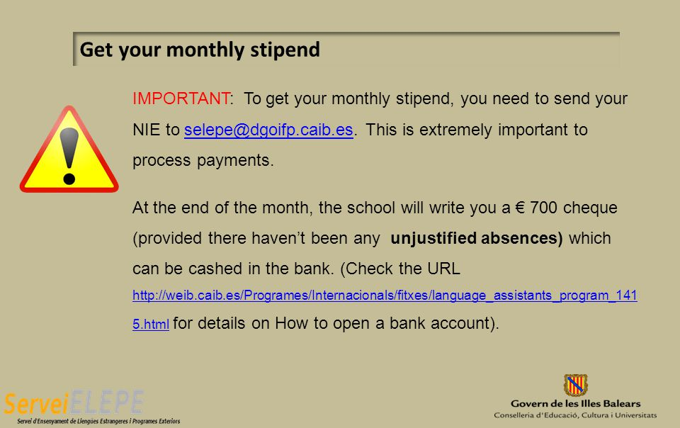 IMPORTANT: To get your monthly stipend, you need to send your NIE to selepe@dgoifp.caib.es.
